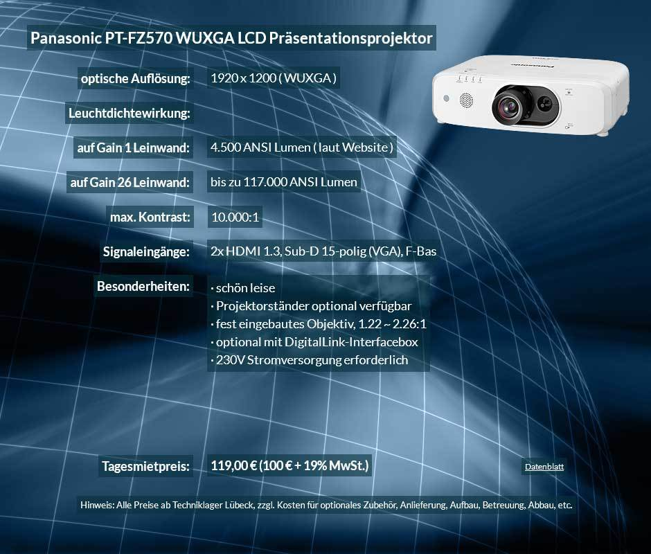 Preisvorschlag zum Projektor mieten 4.500 ANSI Lumen LCD WUXGA Projektor vom Typ Panasonic PT FZ570 für 100 Eur zzgl. MwSt. inkl. Wechselobjektiv zur Auswahl LNS-S20,LNS-T20, LNS-T21